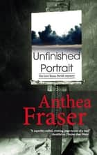 Unfinished Portrait ebook by Anthea Fraser
