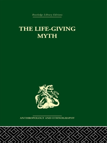 The Life-Giving Myth ebook by A. M. Hocart
