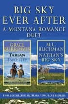 Big Sky Ever After ebook by M. L. Buchman,Grace Burrowes