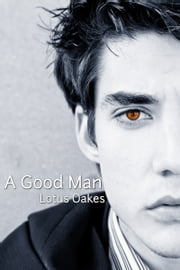 A Good Man ebook by Lotus Oakes