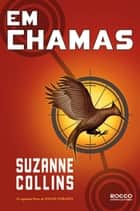 Em chamas ebook by Suzanne Collins, Alexandre D'Elia