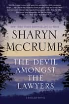 The Devil Amongst the Lawyers - A Ballad Novel ebook by Sharyn McCrumb
