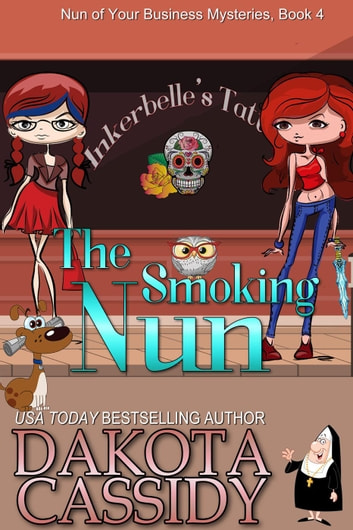 The Smoking Nun - Nun Of Your Business Mysteries, #4 ebook by Dakota Cassidy