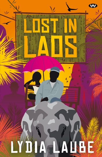 Lost in Laos eBook by Lydia Laube