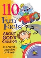 110 Fun Facts About God's Creation ebook by Snyder, Bernadette McCarver