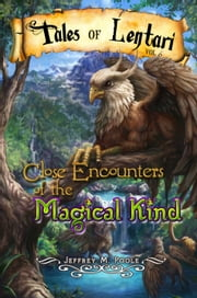 Close Encounters of the Magical Kind ebook by Jeffrey M. Poole