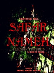 Safar Nameh, Persian Pictures - A Book Of Travel ebook by Gertrude Bell