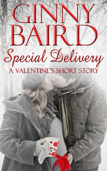 Special Delivery (A Valentine's Short Story) ebook by Ginny Baird