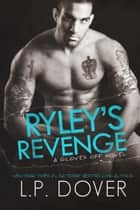 Ryley's Revenge ebook by L.P. Dover