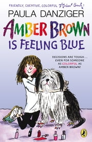 Amber Brown Is Feeling Blue ebook by Paula Danziger