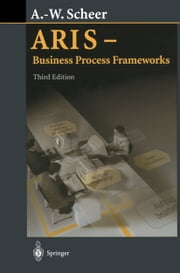 ARIS - Business Process Frameworks ebook by August-Wilhelm Scheer