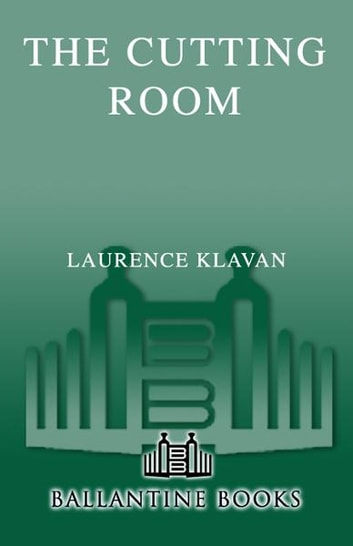 The Cutting Room ebook by Laurence Klavan