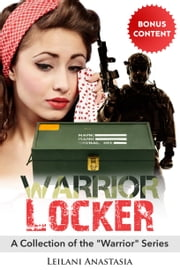 "Warrior Locker - A Collection of the ""Warrior"" Series ebook by Leilani Anastasia"