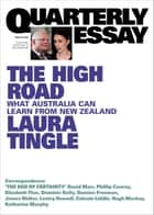 Quarterly Essay 80 The High Road - What Australia can learn from New Zealand ebook by Laura Tingle