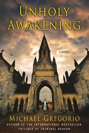 Unholy Awakening - A Novel ebook by Michael Gregorio