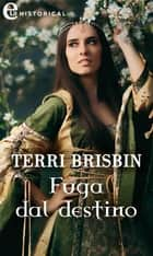 Fuga dal destino (eLit) ebook by Terri Brisbin