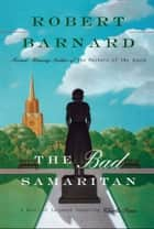 Bad Samaritan - A Novel of Suspense Featuring Charlie Peace ebook by Robert Barnard