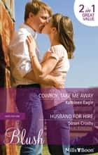 Cowboy, Take Me Away/Husband For Hire ebook by Kathleen Eagle