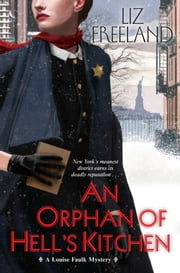 An Orphan of Hell's Kitchen ebook by Liz Freeland