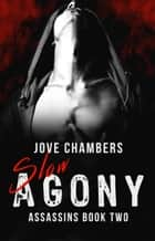Slow Agony ebook by Jove Chambers
