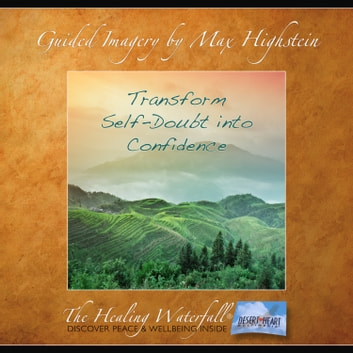 Transform Self-Doubt into Confidence audiobook by Max Highstein