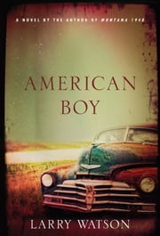 American Boy ebook by Larry Watson