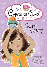 Sweet Victory ebook by Sheryl Berk,Carrie Berk