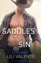 Saddles and Sin ebook by Lili Valente, Jessie Evans