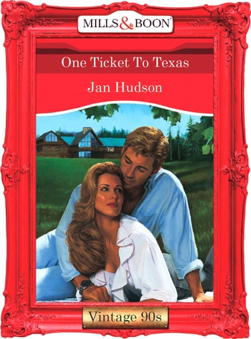 One Ticket To Texas (Mills & Boon Vintage Desire) ebook by Jan Hudson