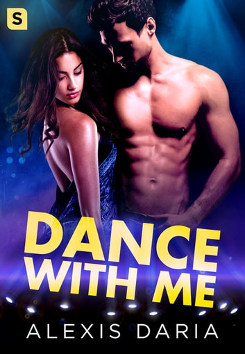 Dance with Me - A Dance Off Novel ebook by Alexis Daria