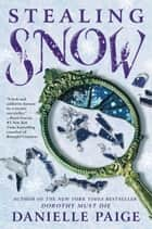 Stealing Snow ebook by Ms. Danielle Paige