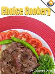 Choice cookery by Catherine owen ebook by Catherine owen