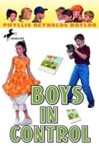 Boys in Control eBook by Phyllis Reynolds Naylor
