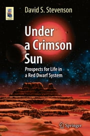 Under a Crimson Sun - Prospects for Life in a Red Dwarf System ebook by David Stevenson