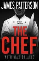 The Chef ebook by James Patterson, Max DiLallo