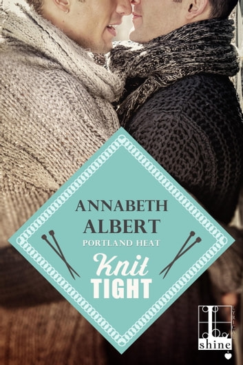 Knit Tight ebook by Annabeth Albert