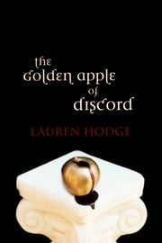 The Golden Apple of Discord ebook by Lauren Hodge