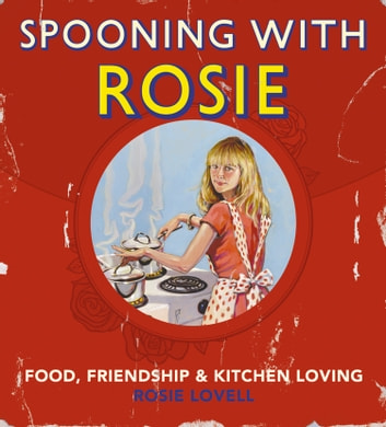 Spooning with Rosie ebook by Rosie Lovell