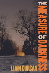 The Measure of Darkness ebook by Liam Durcan