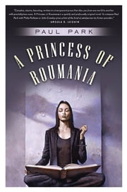 A Princess of Roumania ebook by Paul Park