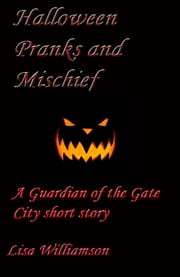 Halloween Pranks and Mischief ebook by Lisa Williamson