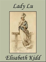 Lady Lu ebook by Elisabeth Kidd