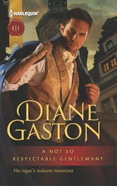 A Not So Respectable Gentleman? ebook by Diane Gaston
