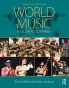 World Music - A Global Journey - eBook & mp3 Value Pack ebook by Terry E. Miller, Andrew Shahriari