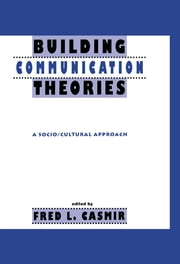 Building Communication Theories - A Socio/cultural Approach ebook by Fred L. Casmir