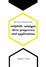 Sulphide Catalysts, Their Properties and Applications ebook by Weisser, Otto