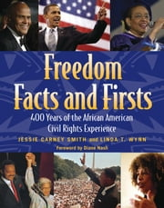 Freedom Facts and Firsts - 400 Years of the African American Civil Rights Experience ebook by Jessie Carney Smith,Linda T Wynn