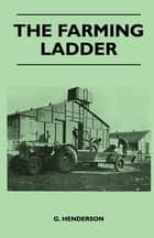 The Farming Ladder ebook by G. Henderson