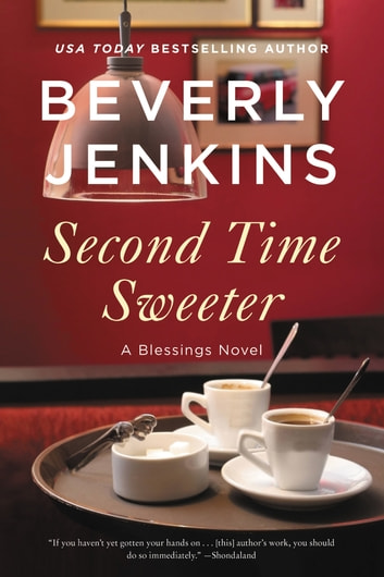 Second Time Sweeter - A Blessings Novel ebook by Beverly Jenkins