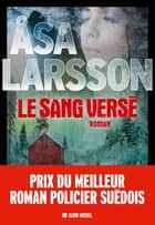 Le Sang versé ebook by Åsa Larsson